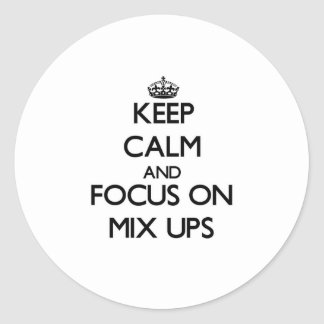 Keep Calm and focus on Mix Ups Sticker