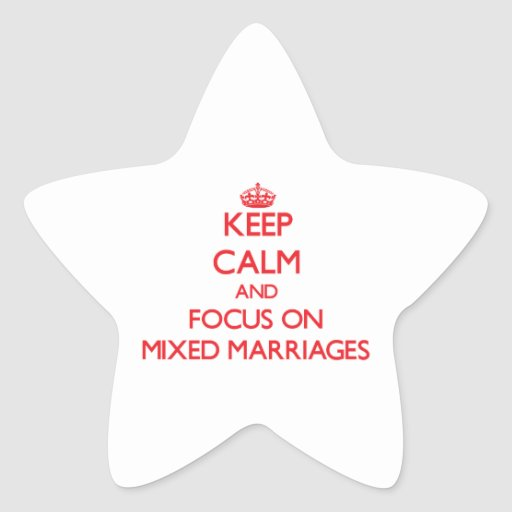 Keep Calm and focus on Mixed Marriages Stickers