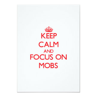 Keep Calm and focus on Mobs 5x7 Paper Invitation Card