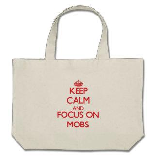 Keep Calm and focus on Mobs Bag