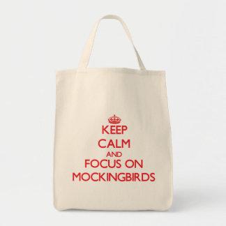 Keep Calm and focus on Mockingbirds Canvas Bag