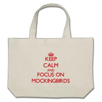 Keep Calm and focus on Mockingbirds Tote Bag
