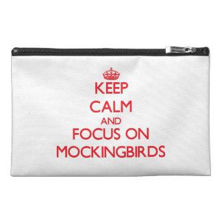 Keep Calm and focus on Mockingbirds Travel Accessory Bag