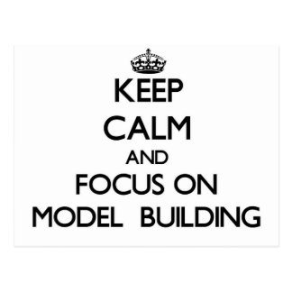 Keep calm and focus on Model  Building Postcard