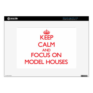 Keep calm and focus on Model Houses Skins For Netbooks