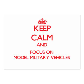 Keep calm and focus on Model Military Vehicles Business Card Templates
