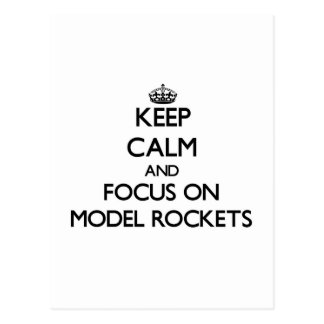 Keep calm and focus on Model Rockets Postcard