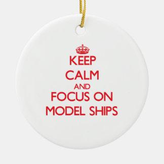 Keep calm and focus on Model Ships Christmas Ornament