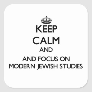 Keep calm and focus on Modern Jewish Studies Square Sticker