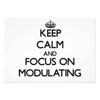 Keep Calm and focus on Modulating Custom Announcement