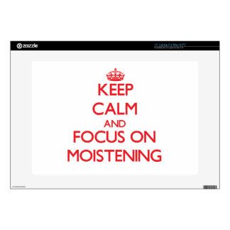 "Keep Calm and focus on Moistening Decals For 15"" Laptops"