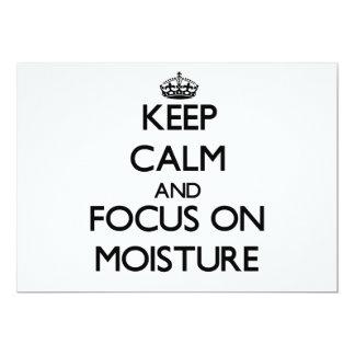 Keep Calm and focus on Moisture 5x7 Paper Invitation Card