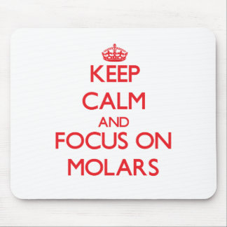 Keep Calm and focus on Molars Mouse Pad