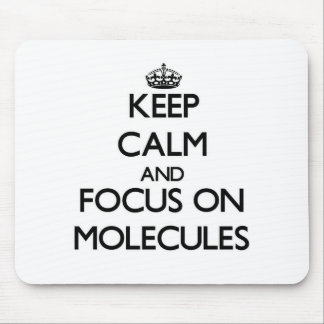 Keep Calm and focus on Molecules Mousepad