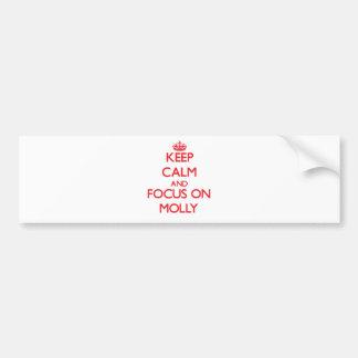 Keep Calm and focus on Molly Car Bumper Sticker