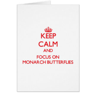 Keep Calm and focus on Monarch Butterflies Greeting Card