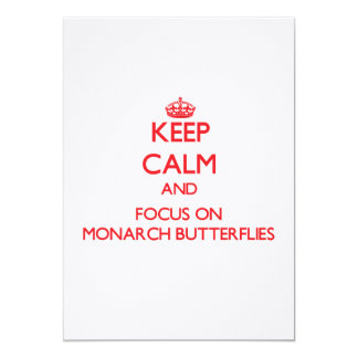 Keep Calm and focus on Monarch Butterflies 5x7 Paper Invitation Card