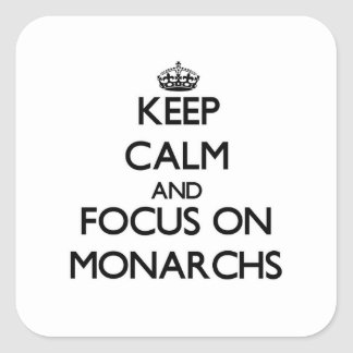 Keep Calm and focus on Monarchs Square Stickers