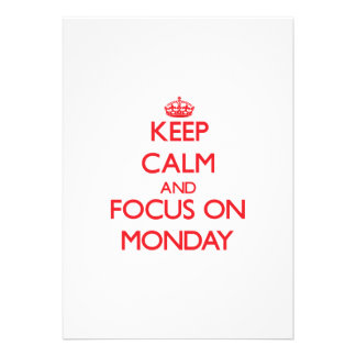 Keep Calm and focus on Monday Personalized Invitation