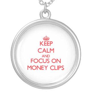 Keep Calm and focus on Money Clips Custom Necklace