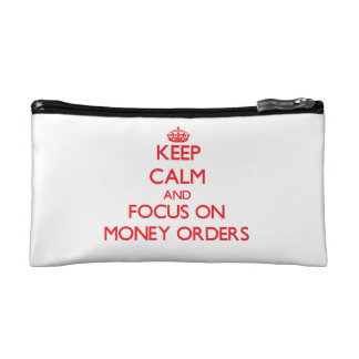 Keep Calm and focus on Money Orders Makeup Bags