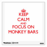 Keep Calm and focus on Monkey Bars Room Stickers