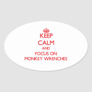 Keep Calm and focus on Monkey Wrenches Oval Sticker