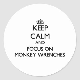 Keep Calm and focus on Monkey Wrenches Classic Round Sticker