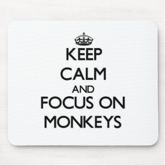Keep Calm and focus on Monkeys Mousepads