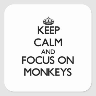 Keep Calm and focus on Monkeys Stickers
