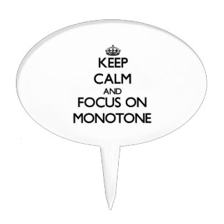 Keep Calm and focus on Monotone Cake Topper