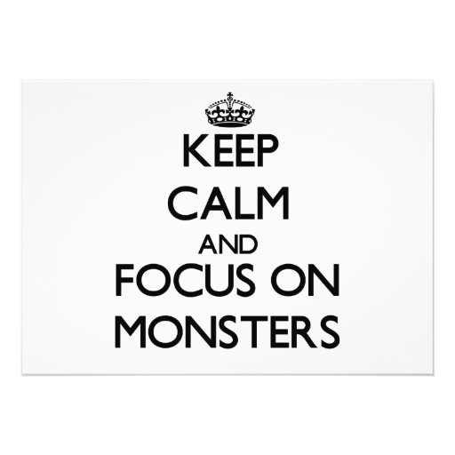Keep Calm and focus on Monsters Custom Announcement