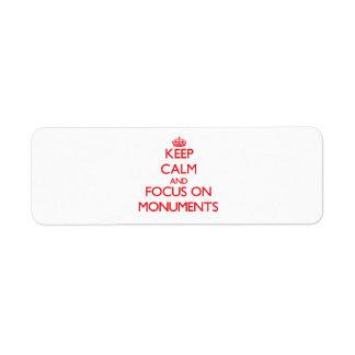 Keep Calm and focus on Monuments Labels