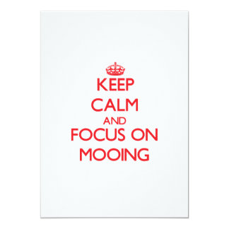 Keep Calm and focus on Mooing 5x7 Paper Invitation Card