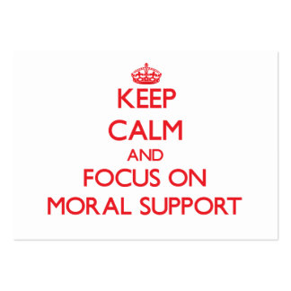 Keep Calm and focus on Moral Support Business Cards