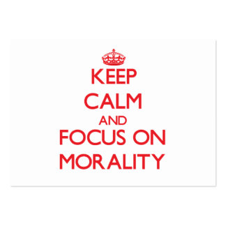 Keep Calm and focus on Morality Business Cards