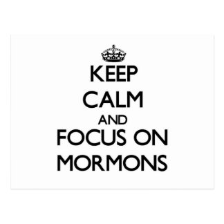 Keep Calm and focus on Mormons Post Cards