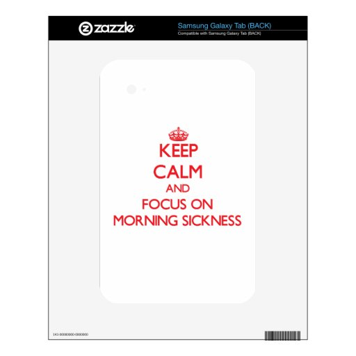 Keep Calm and focus on Morning Sickness Samsung Galaxy Tab Skin