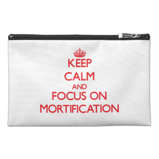 Keep Calm and focus on Mortification Travel Accessories Bags