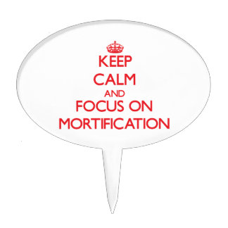 Keep Calm and focus on Mortification Cake Topper