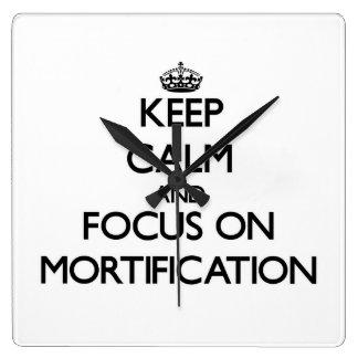 Keep Calm and focus on Mortification Wallclocks