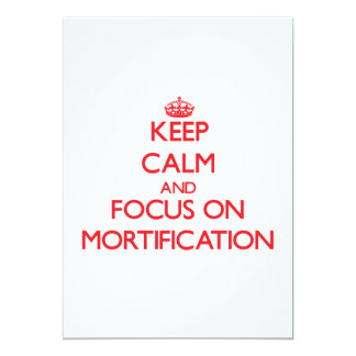 Keep Calm and focus on Mortification Custom Invitations