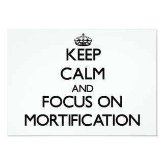 Keep Calm and focus on Mortification Invitations
