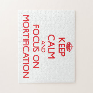 Keep Calm and focus on Mortification Puzzle