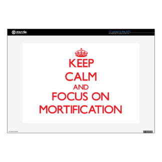 Keep Calm and focus on Mortification Laptop Skins