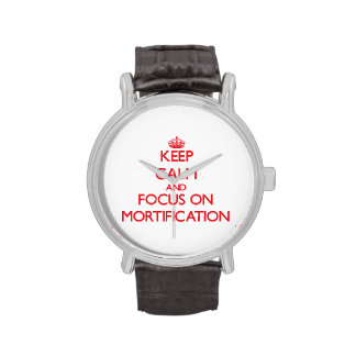 Keep Calm and focus on Mortification Wristwatch