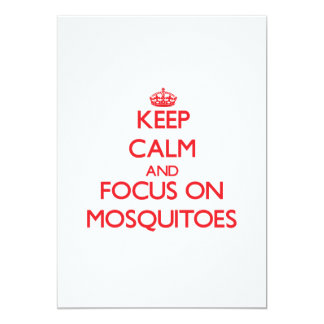 Keep Calm and focus on Mosquitoes 5x7 Paper Invitation Card