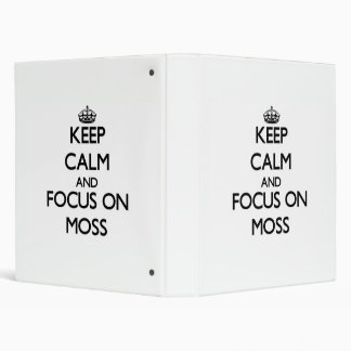 Keep Calm and focus on Moss 3 Ring Binder