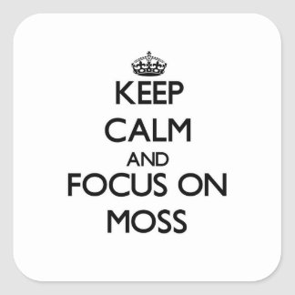 Keep Calm and focus on Moss Square Sticker