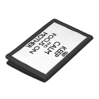 Keep Calm and focus on Mother Tri-fold Wallet